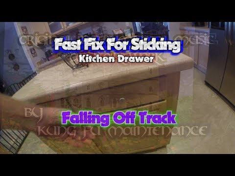 Fast Repair For Sticking Kitchen Drawer Falling Off Tracks