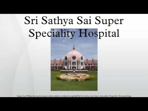 Sri Sathya Sai Super Speciality Hospital