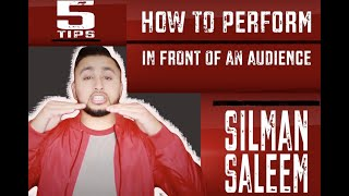 HOW TO PERFORM IN FRONT OF AN AUDIENCE | 5 TIPS FOR SUCCESS | BUILD YOUR CONFIDENCE | SILMAN SALEEM