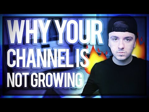 Why Your Channel Is Not Growing On YouTube - 3 Easy Steps (Fix)