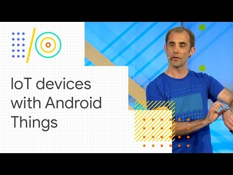Device provisioning and authentication with Android Things (Google I/O '18)