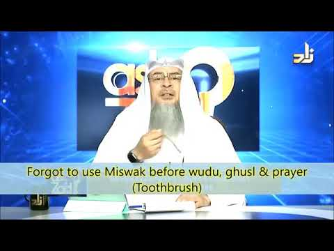 Forgot to use Miswak(Toothbrush) before Wudu, ghusl and prayer - Sheikh Assim Al Hakeem