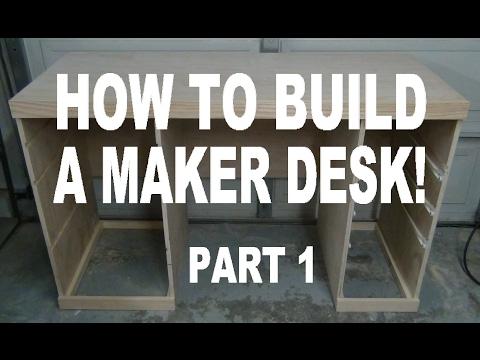How To Build A Maker Desk!!! (Part 1)