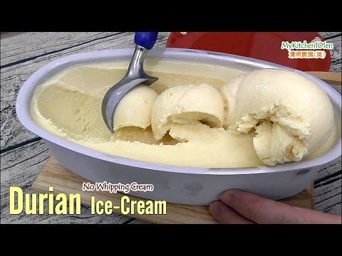 Durian Ice-Cream No Whipping Cream (with machine)   MyKitchen101en