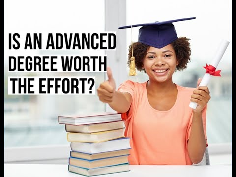 Is an Advanced Degree Worth the Effort