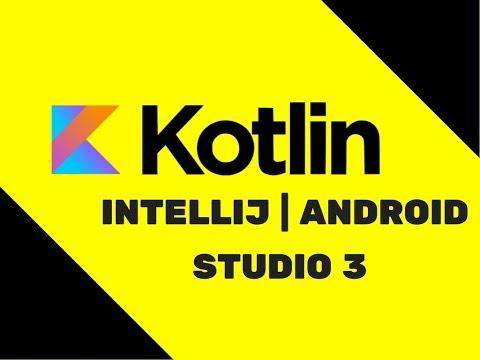 #3 Kotlin Tutorial | IntelliJ | Android Studio 3
