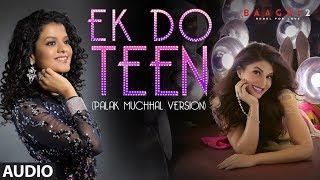 Full Audio: Ek Do Teen | Baaghi 2 | Jacqueline F |Tiger S | Disha P|  Palak M | Ahmed K | Sajid N