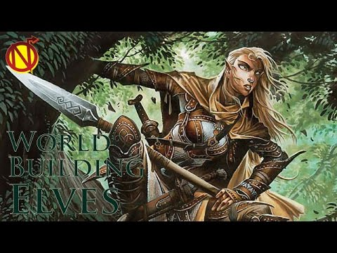 About the Elves |How to Build a Campaign World| Game Master Tips