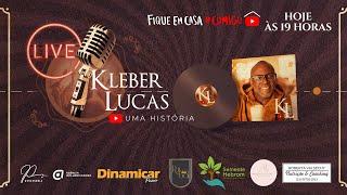 Kleber Lucas - LIVE Uma História #FiqueEmCasa e Cante #Comigo