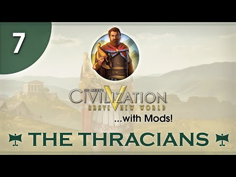 Let's Play Civ 5 (Mods) - The Thracians - Episode 07