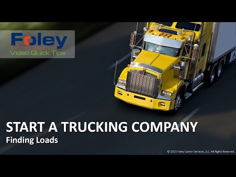 11 Start A Trucking Company: Finding Loads | Foley Carrier Services Video Quick Tips