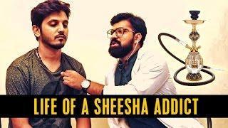 LIFE OF A SHEESHA ADDICT | Karachi Vynz Official