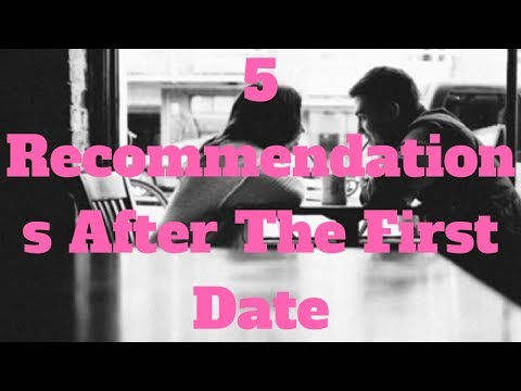 5 Recommendations After The First Date