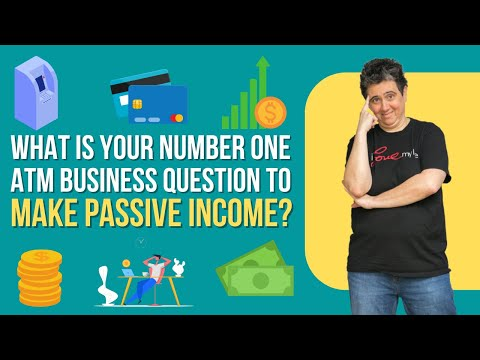 Whats Your Number One ATM Business Question To Make Passive Income? (Live ATM Webinar Coming Soon!)