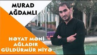Murad Ağdamlı - Həyat Məni Ağladır Güldürmür Niyə (Official Audio)