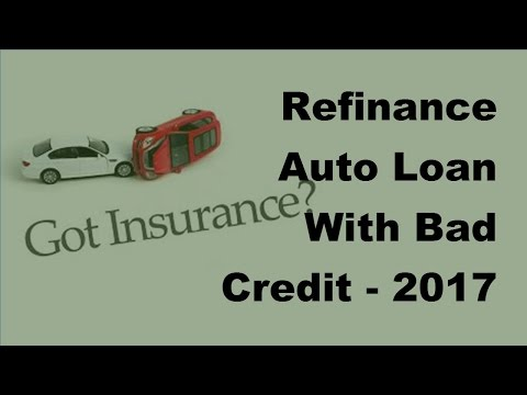 Refinance Auto Loan With Bad Credit 2017 Vehicle Loan Tips