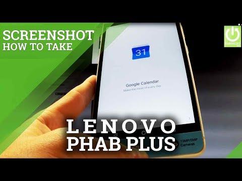 How to take a screenshot on LENOVO Phab Plus - Capture Screen