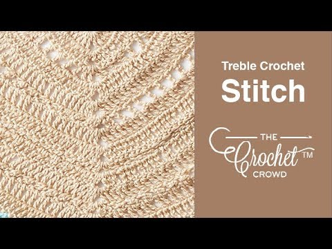 How To Crochet Treble Stitch
