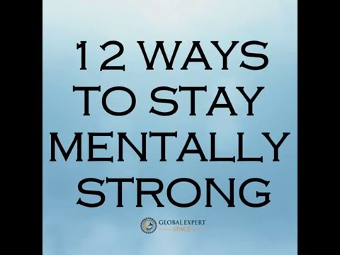 12 Ways To Stay Mentally Strong