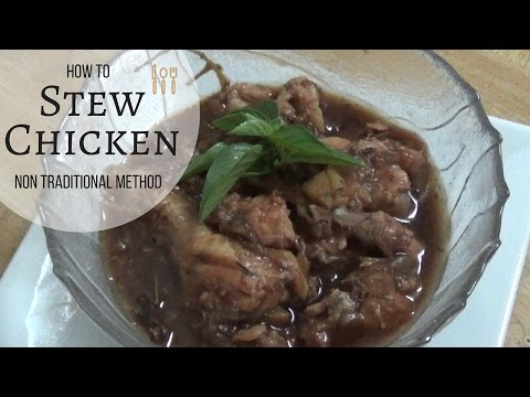 How To Stew Chicken Non Traditional Way