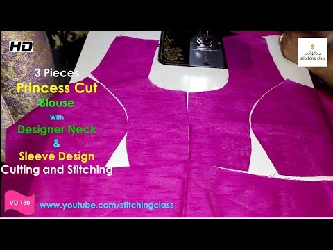Three Pieces, Princess Cut Blouse Drafting,  Princes Cut Blouse Cutting and Stitching