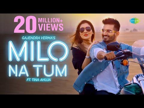 Xxx Mp4 Milo Na Tum Gajendra Verma Ft Tina Ahuja Official Music Video Lata Mangeshkar 3gp Sex
