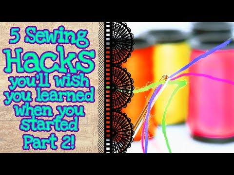 5 SEWING HACKS PART 2 | TRICKS & TIPS TO IMPROVE YOUR PROJECTS TODAY | DAMSELS IN DIY TUTORIALS