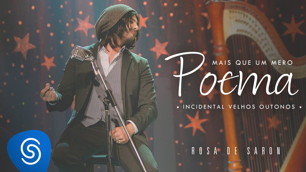 Rosa de Saron - Mais Que Um Mero Poema (Incidental Velhos Outonos | Acústico e Ao Vivo 2/3)