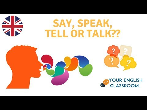 Say, Speak, Tell or Talk - English Grammar - What's the difference?