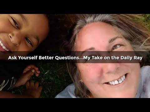 Ask Yourself Better Questions