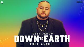 Down To Earth : DEEP JANDU (Full Album) Karan Aujla | DIVINE | Bohemia | Raja Kumari | Geet MP3