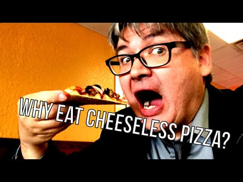 Why Eat Cheeseless Pizza?