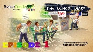 The School Diary - Episode 1 | Web Series | Spaceturtlefilms | Yatharth Agnihotri,Aryan Kapoor