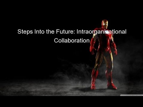 Steps Into the Future: Intraorganizational Collaboration
