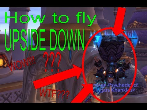 How to Fly Upside Down in Wow