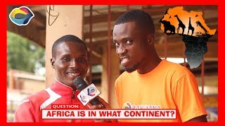 AFRICA IS IN WHAT CONTINENT?   Street Quiz   Funny Videos   Funny African Videos   African Comedy  