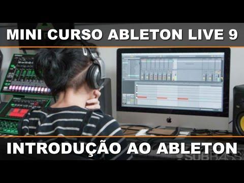 Mini Curso Gratuito de Ableton Live 9 - Introdução ao Ableton
