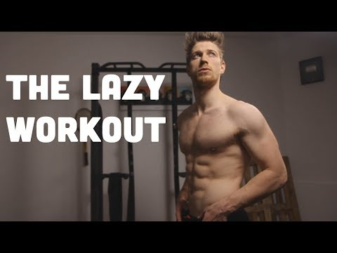 The Lazy Workout: Just Two Exercises