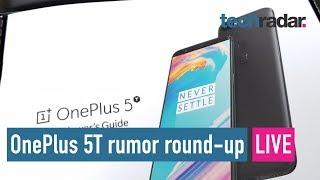 OnePlus 5T rumor round-up LIVE Q&A