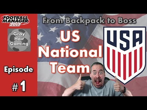 Let's Play FM17 - US National Team Manager - World Cup Qualifying - Ep 1 - Football Manager 2017