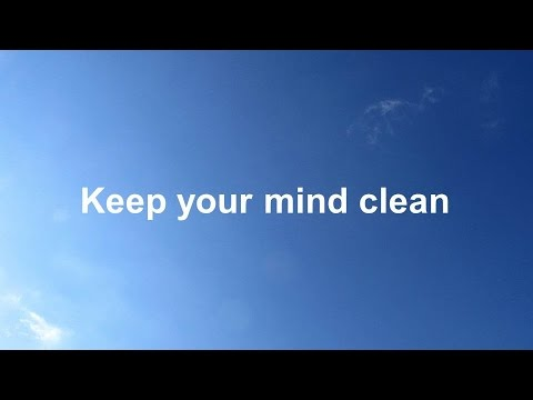 0039 Keep your mind clean