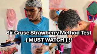 360 Waves: Sir Cruse Strawberry Method Test  ( MUST WATCH ) !!