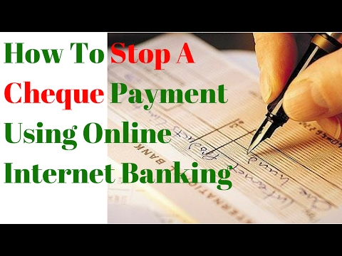 How To Stop A Cheque Payment Using Online Internet Banking