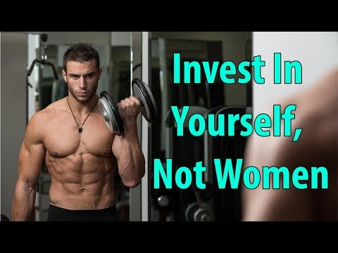 Invest In Yourself, Not Women