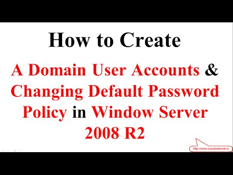 How to Creating Domain User Accounts & Changing Default Password Policy in Server 2008 R2