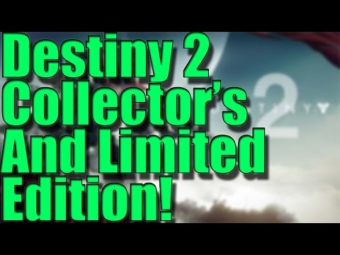 Destiny 2 Collector's And Limited Edition!