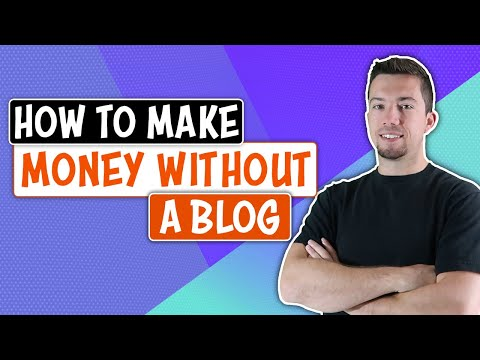 How to Make Money Without a Blog