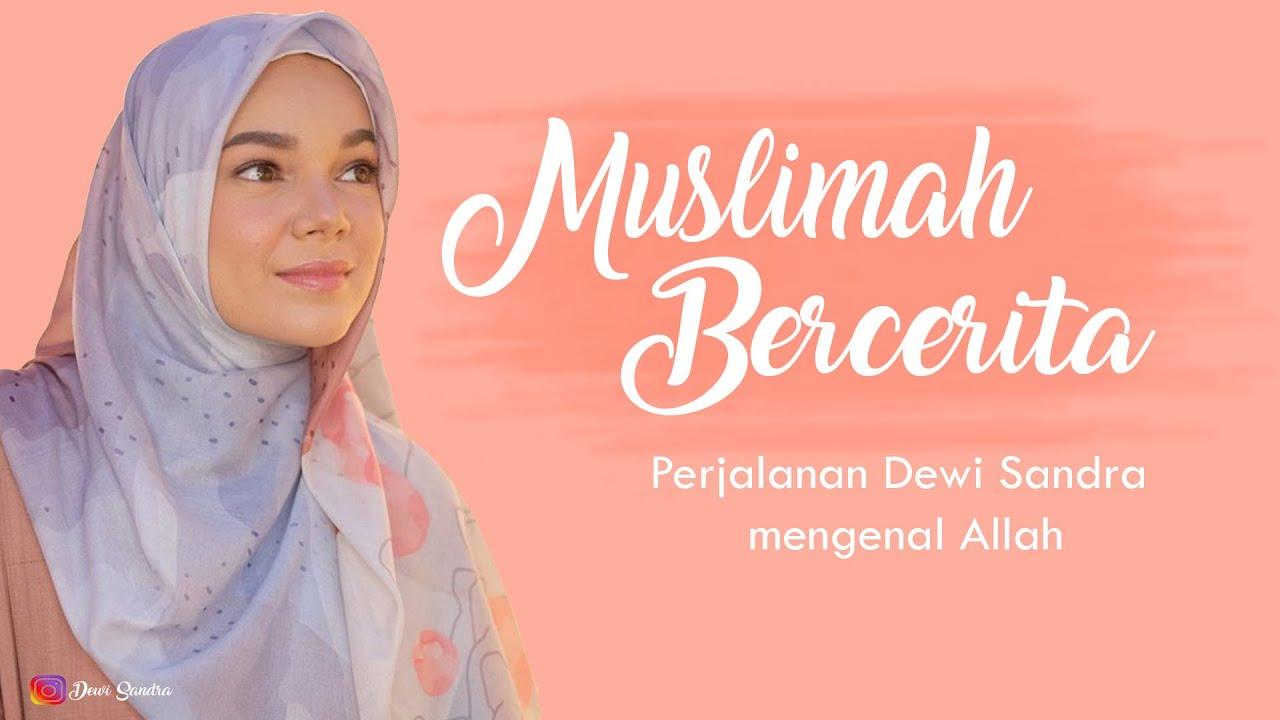 """Download Muslimah Bercerita : """"Kisah Perjalanan Dewi Sandra Mengenal Allah"""" MP3 Gratis"""