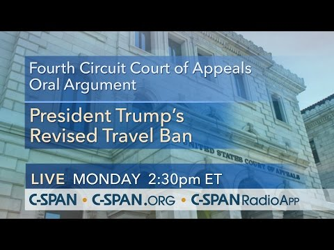 4th Circuit Oral Argument -- International Refugee Assistance Project v. Trump (C-SPAN)
