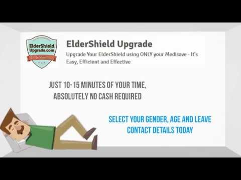 Upgrade your CPF ElderShield using ONLY your Medisave - It's Fast, Efficient and Effective